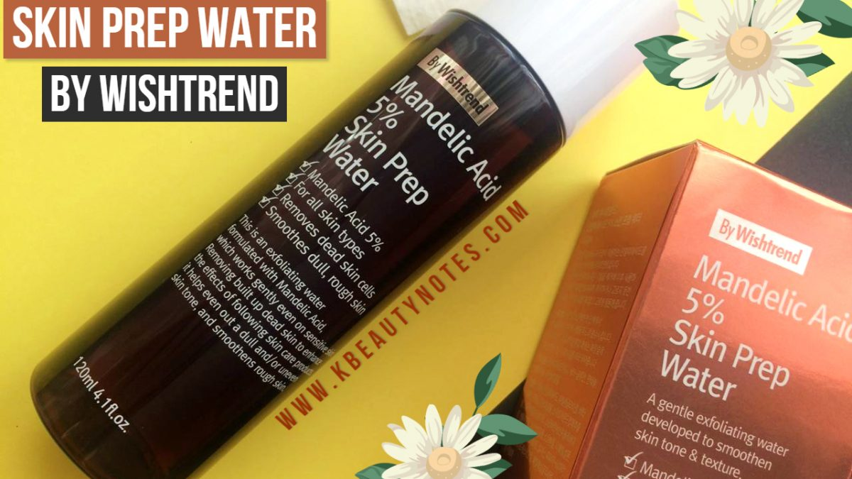 Mandelic Acid 5% Skin Prep Water By Wishtrend Review