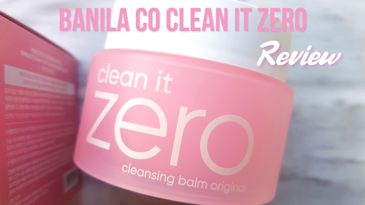 Banila Co Clean it Zero Original Cleansing Balm Review