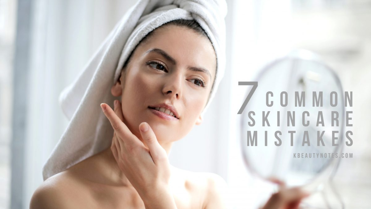 7 Common Skin Care Mistakes and How to Fix Them